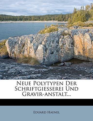 9781273099731: Neue Polytypen Der Schriftgiesserei Und Gravir-Anstalt...