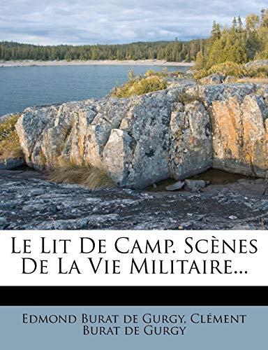9781273108655: Le Lit De Camp. Scènes De La Vie Militaire... (French Edition)