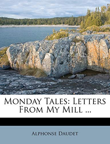 Monday Tales: Letters from My Mill ... (9781273122293) by Daudet, Alphonse