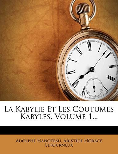 9781273205477: La Kabylie Et Les Coutumes Kabyles, Volume 1...