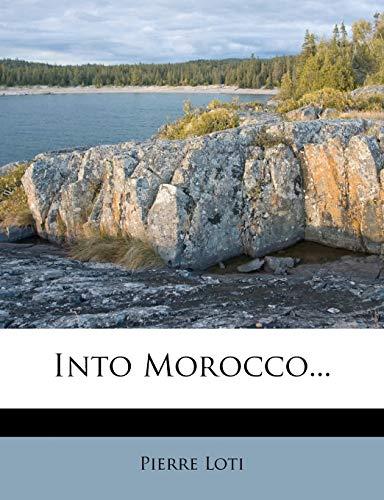 9781273212499: Into Morocco...