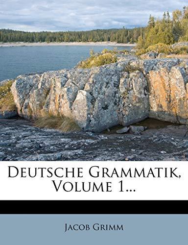 9781273224669: Deutsche Grammatik, Volume 1... (German Edition)