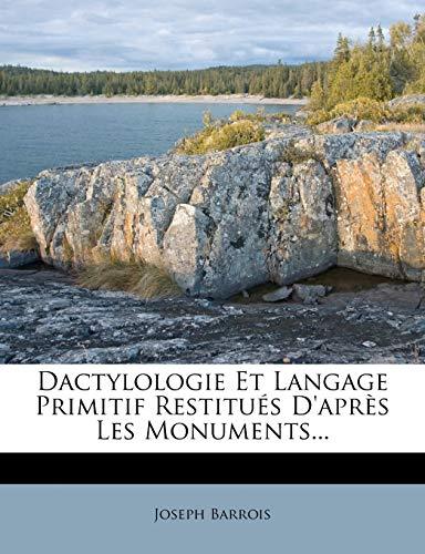 Dactylologie Et Langage Primitif Restitues D`Apres Les