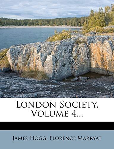 9781273255212: London Society, Volume 4...