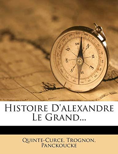9781273258909: Histoire D'Alexandre Le Grand... (French Edition)