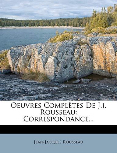 9781273301032: Oeuvres Completes de J.J. Rousseau: Correspondance... (French Edition)