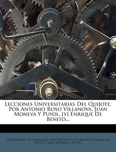 9781273348037: Lecciones Universitarias Del Quijote, Por Antonio Royo Villanova, Juan Moneva Y Puyol, [y] Enrique De Benito...