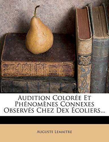 9781273355172: Audition Coloree Et Phenomenes Connexes Observes Chez Dex Ecoliers... (French Edition)