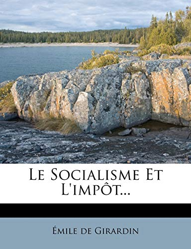 9781273410789: Le Socialisme Et L'Impot...
