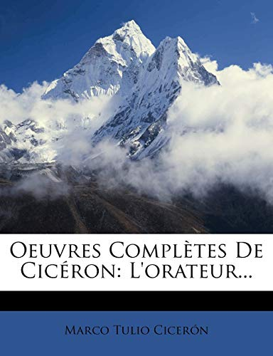 9781273412646: Oeuvres Completes de Ciceron: L'Orateur...