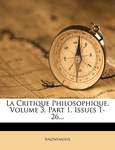 9781273423192: La Critique Philosophique, Volume 3, Part 1, Issues 1-26...