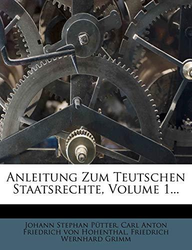 9781273437564: Anleitung Zum Teutschen Staatsrechte, Volume 1... (German Edition)