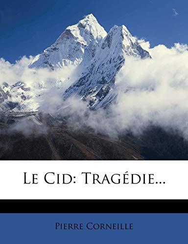 9781273443244: Le Cid: Tragédie... (French Edition)