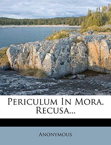9781273515286: Periculum In Mora. Recusa...