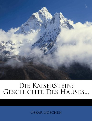 9781273546334: Die Kaiserstein: Geschichte Des Hauses... (German Edition)