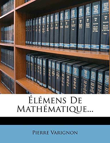 9781273547423: Elemens de Mathematique...