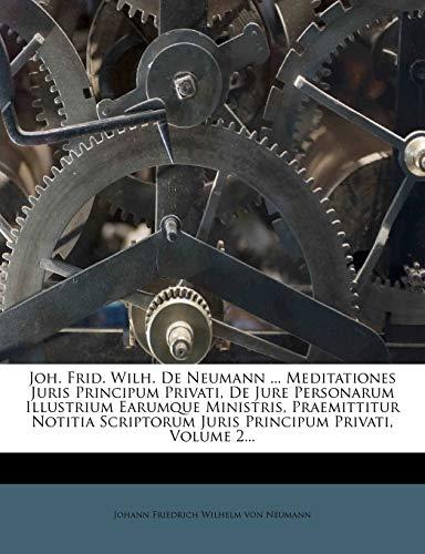 9781273562051: Joh. Frid. Wilh. de Neumann ... Meditationes Juris Principum Privati, de Jure Personarum Illustrium Earumque Ministris, Praemittitur Notitia Scriptoru (Latin Edition)