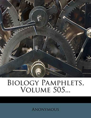 9781273598968: Biology Pamphlets, Volume 505...