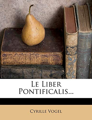 9781273604492: Le Liber Pontificalis... (French Edition)