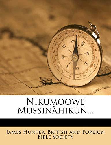 9781273630965: Nikumoowe Mussinahikun...