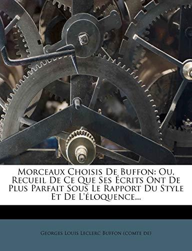 9781273727160: Morceaux Choisis de Buffon: Ou, Recueil de Ce Que Ses Ecrits Ont de Plus Parfait Sous Le Rapport Du Style Et de L'Eloquence...