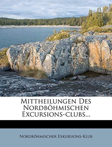 9781273812675: Mittheilungen des nordböhmischen Excursions-Clubs.