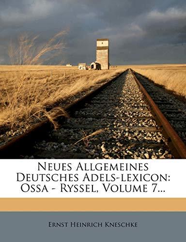 Neues allgemeines Deutsches Adels-Lexicon.: Ernst Heinrich Kneschke