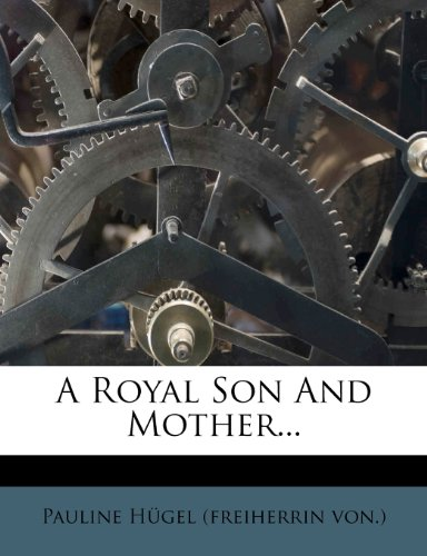 9781273856945: A Royal Son And Mother...