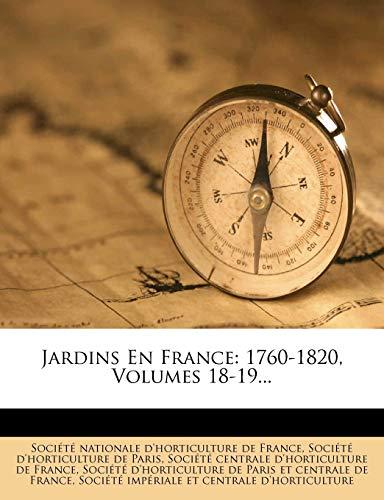 Jardins En France: 1760-1820, Volumes 18-19. (French