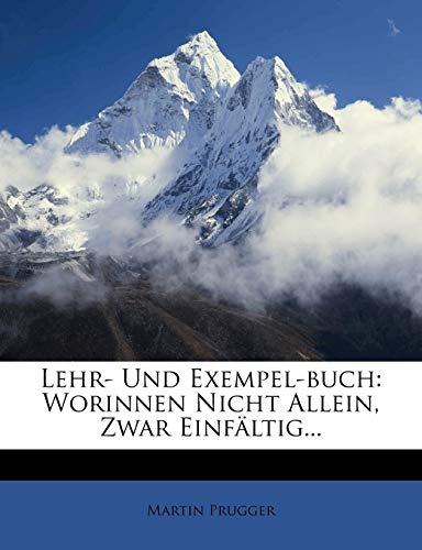 9781274065896: Lehr- Und Exempel-buch: Worinnen Nicht Allein, Zwar Einfältig... (German Edition)