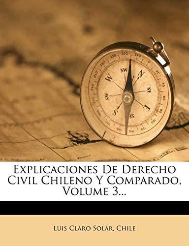 Explicaciones De Derecho Civil Chileno Y Comparado,