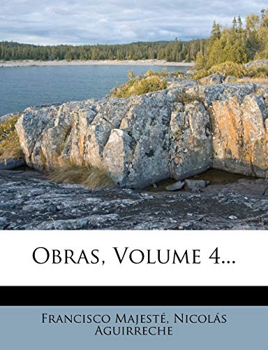 9781274107626: Obras, Volume 4... (Spanish Edition)