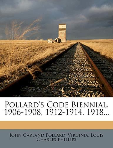 Pollard's Code Biennial. 1906-1908, 1912-1914, 1918... (9781274131287) by John Garland Pollard; Virginia