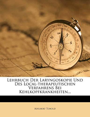 9781274168986: Lehrbuch Der Laryngoskopie Und Des Local-therapeutischen Verfahrens Bei Kehlkopfkrankheiten...