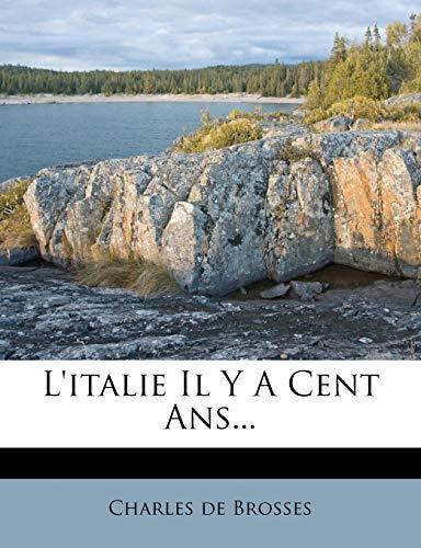 L Italie Il y a Cent ANS.: Charles de Brosses