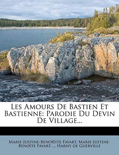 9781274227454: Les Amours De Bastien Et Bastienne: Parodie Du Devin De Village... (French Edition)