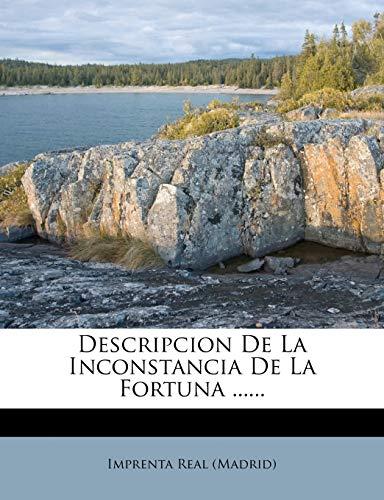 9781274271068: Descripcion De La Inconstancia De La Fortuna ......