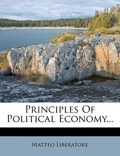 9781274293367: Principles Of Political Economy...