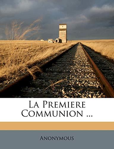 9781274332196: La Premiere Communion ... (French Edition)