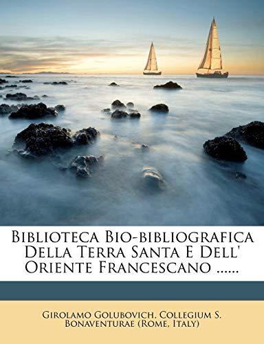 9781274348128: Biblioteca Bio-bibliografica Della Terra Santa E Dell' Oriente Francescano ...... (Italian Edition)