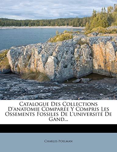 9781274351012: Catalogue Des Collections D'anatomie Comparée Y Compris Les Ossements Fossiles De L'université De Gand... (French Edition)