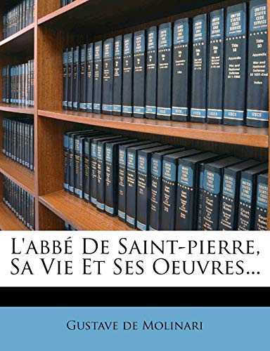 9781274415189: L'abbé De Saint-pierre, Sa Vie Et Ses Oeuvres... (French Edition)