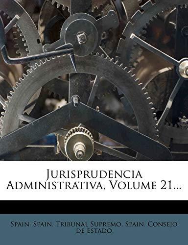 9781274446978: Jurisprudencia Administrativa, Volume 21... (Spanish Edition)