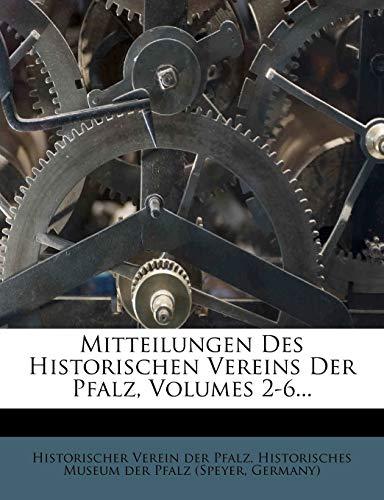 Mitteilungen Des Historischen Vereins Der Pfalz, Volumes 2-6... (German Edition) (1274528151) by Germany