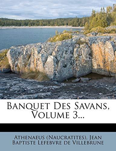 9781274541642: Banquet Des Savans, Volume 3... (French Edition)
