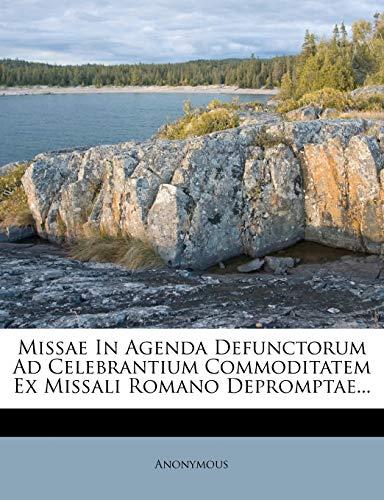 Missae In Agenda Defunctorum Ad Celebrantium Commoditatem