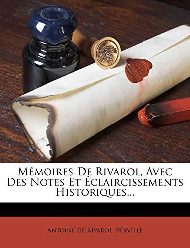 9781274560643: Memoires de Rivarol, Avec Des Notes Et Eclaircissements Historiques... (French Edition)
