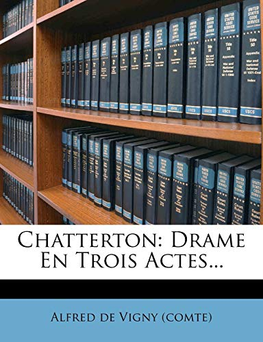 9781274579638: Chatterton: Drame En Trois Actes... (French Edition)