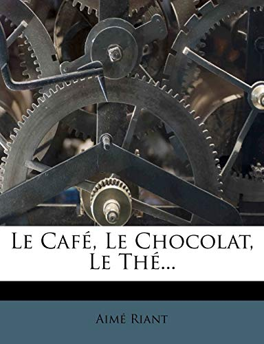 9781274611680: Le Cafe, Le Chocolat, Le The...