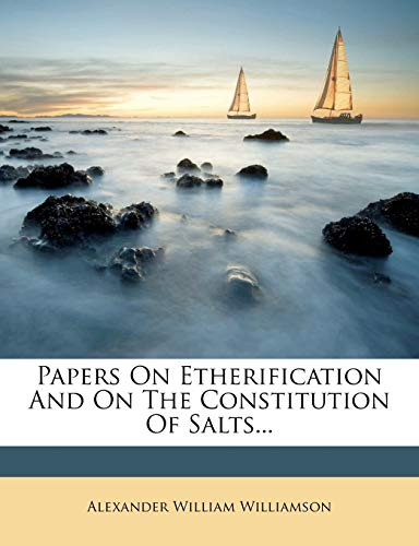 9781274680945: Papers On Etherification And On The Constitution Of Salts...